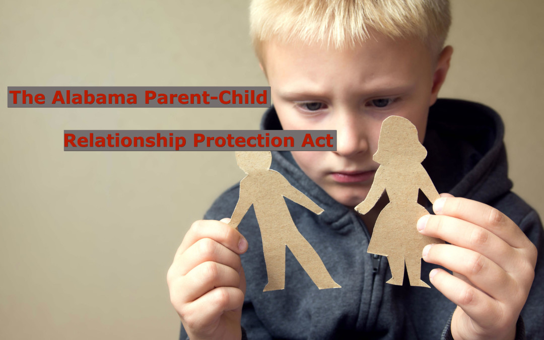 The Importance of the Alabama Parent-Child Relationship Protection Act