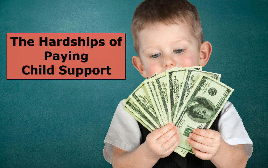 The Hardships of Having to Pay Child Support
